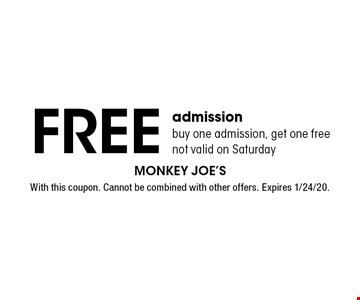 Free admission. Buy one admission, get one free. Not valid on Saturday. With this coupon. Cannot be combined with other offers. Expires 1/24/20.