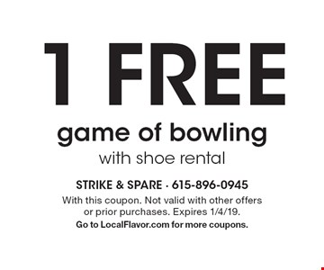 1 FREE game of bowling with shoe rental. With this coupon. Not valid with other offers or prior purchases. Expires 1/4/19. Go to LocalFlavor.com for more coupons.
