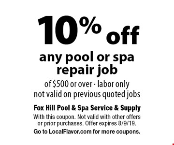 10% off any pool or spa repair job of $500 or over · labor only not valid on previous quoted jobs. With this coupon. Not valid with other offers or prior purchases. Offer expires 8/9/19. Go to LocalFlavor.com for more coupons.