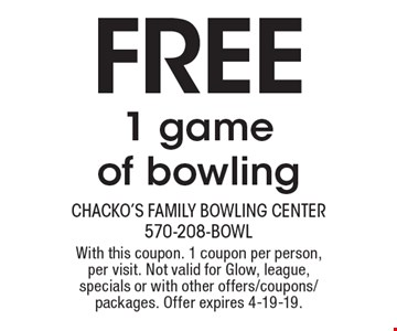 Free 1 game of bowling. With this coupon. 1 coupon per person, per visit. Not valid for Glow, league, specials or with other offers/coupons/packages. Offer expires 4-19-19.