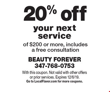 20% off your next service of $200 or more, includes a free consultation. With this coupon. Not valid with other offers or prior services. Expires 12/6/19.Go to LocalFlavor.com for more coupons.