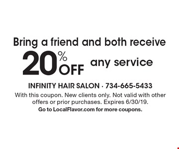 Bring a friend and both receive. 20% Off any service. With this coupon. New clients only. Not valid with other offers or prior purchases. Expires 6/30/19. Go to LocalFlavor.com for more coupons.