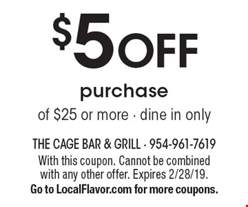 $5 off purchase of $25 or more. Dine in only. With this coupon. Cannot be combined with any other offer. Expires 2/28/19. Go to LocalFlavor.com for more coupons.