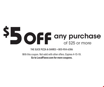 $5 off any purchase of $25 or more. With this coupon. Not valid with other offers. Expires 4-15-19. Go to LocalFlavor.com for more coupons.