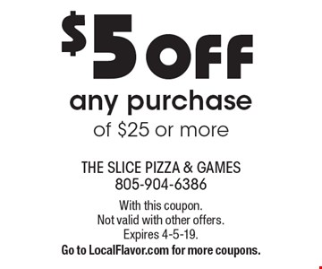 $5 OFF any purchase of $25 or more. With this coupon.Not valid with other offers.Expires 4-5-19. Go to LocalFlavor.com for more coupons.
