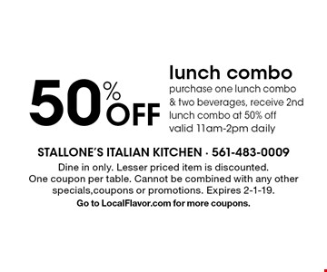 50% Off lunch combo. Purchase one lunch combo & two beverages, receive 2nd lunch combo at 50% off valid 11am-2pm daily. Dine in only. Lesser priced item is discounted. One coupon per table. Cannot be combined with any other specials,coupons or promotions. Expires 2-1-19. Go to LocalFlavor.com for more coupons.