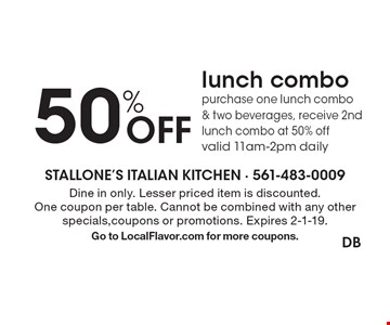 50% Off lunch combo. Purchase one lunch combo & two beverages, receive 2nd lunch combo at 50% off. Valid 11am-2pm daily. Dine in only. Lesser priced item is discounted. One coupon per table. Cannot be combined with any other specials,coupons or promotions. Expires 2-1-19. Go to LocalFlavor.com for more coupons.