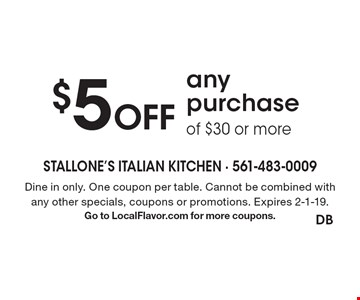 $5 Off any purchase of $30 or more. Dine in only. One coupon per table. Cannot be combined with any other specials, coupons or promotions. Expires 2-1-19. Go to LocalFlavor.com for more coupons.