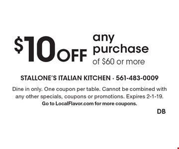 $10 Off any purchase of $60 or more. Dine in only. One coupon per table. Cannot be combined with any other specials, coupons or promotions. Expires 2-1-19. Go to LocalFlavor.com for more coupons.