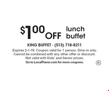 $1.00 off lunch buffet. Expires 2-1-19. Coupon valid for 1 person. Dine-in only. Cannot be combined with any other offer or discount. Not valid with Kids' and Senior prices. Go to LocalFlavor.com for more coupons. R