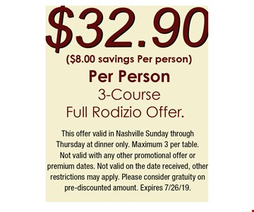 $32.90 per person 3-course full Rodizio offer. This offer valid in Nashville Sunday through Thursday at dinner only. Maximum 3 per table. Not valid with any other promotional offer or premium dates. Not valid on the date received, other restrictions may apply. Please consider gratuity on pre-discounted amount. Expires 7/26/19.