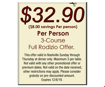 $32.90 per person 3-course full Rodizio offer. This offer valid in Nashville Sunday through Thursday at dinner only. Maximum 3 per table. Not valid with any other promotional offer or premium dates. Not valid on the date received, other restrictions may apply. Please consider gratuity on pre-discounted amount. Expires 12/6/19.