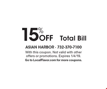 15% Off Total Bill. With this coupon. Not valid with other offers or promotions. Expires 1/4/19. Go to LocalFlavor.com for more coupons.