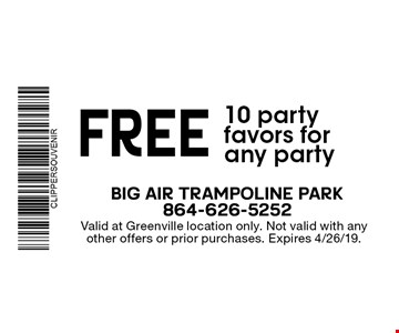 FREE 10 party favors for any party. Valid at Greenville location only. Not valid with any other offers or prior purchases. Expires 4/26/19.