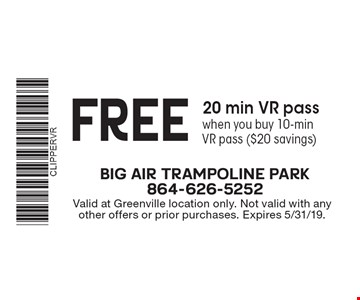 FREE 20 min VR pass when you buy 10-min VR pass ($20 savings). Valid at Greenville location only. Not valid with any other offers or prior purchases. Expires 5/31/19.