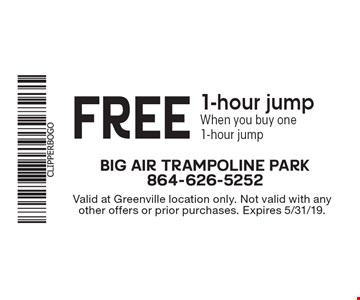 FREE 1-hour jump When you buy one 1-hour jump. Valid at Greenville location only. Not valid with any other offers or prior purchases. Expires 5/31/19.