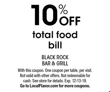 10% OFF total food bill. With this coupon. One coupon per table, per visit. Not valid with other offers. Not redeemable for cash. See store for details. Exp. 12-13-19. Go to LocalFlavor.com for more coupons.
