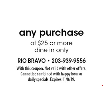 $5OFF any purchaseof $25 or more dine in only. With this coupon. Not valid with other offers. Cannot be combined with happy hour or daily specials. Expires 11/8/19.