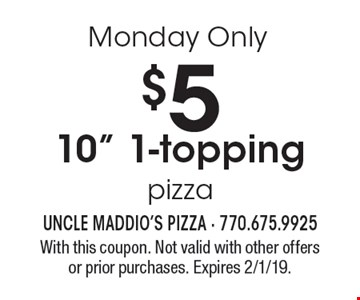 Monday Only! $5 10