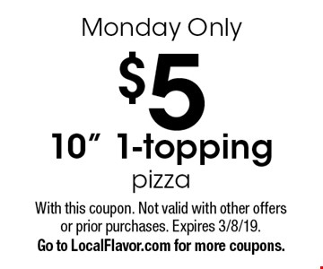 Monday Only $5 10