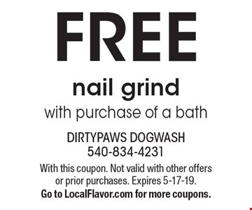 FREE nail grind with purchase of a bath. With this coupon. Not valid with other offers or prior purchases. Expires 5-17-19. Go to LocalFlavor.com for more coupons.