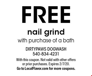 Free nail grind with purchase of a bath. With this coupon. Not valid with other offers or prior purchases. Expires 2/7/20. Go to LocalFlavor.com for more coupons.