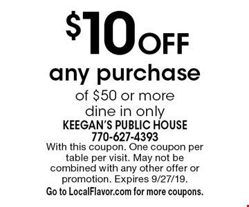 $10 Off any purchase of $50 or more, dine in only. With this coupon. One coupon per table per visit. May not be combined with any other offer or promotion. Expires 9/27/19. Go to LocalFlavor.com for more coupons.