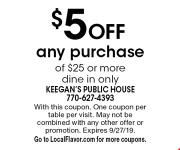 $5 Off any purchase of $25 or more, dine in only. With this coupon. One coupon per table per visit. May not be combined with any other offer or promotion. Expires 9/27/19. Go to LocalFlavor.com for more coupons.