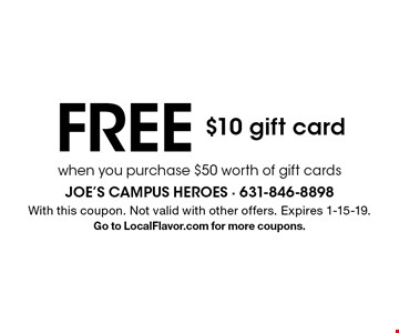 Free $10 gift card when you purchase $50 worth of gift cards. With this coupon. Not valid with other offers. Expires 1-15-19. Go to LocalFlavor.com for more coupons.