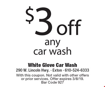 $3 off any car wash. With this coupon. Not valid with other offers or prior services. Offer expires 3/8/19. Bar Code 927
