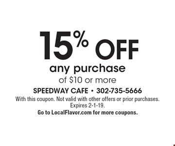 15% OFF any purchase of $10 or more. With this coupon. Not valid with other offers or prior purchases. Expires 2-1-19. Go to LocalFlavor.com for more coupons.