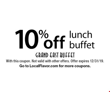 10% off lunch buffet. With this coupon. Not valid with other offers. Offer expires 12/31/19. Go to LocalFlavor.com for more coupons.