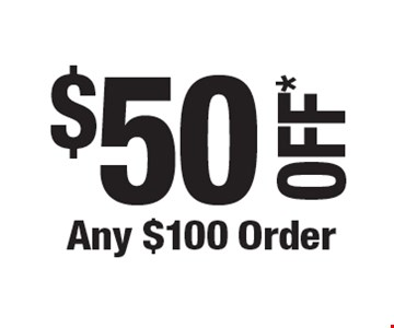 $50 OFF* Any $100 Order. *Cannot be combined with any other offers. Not valid on prior purchase. Must be presented at time of estimate. Offer expires 7-26-19.