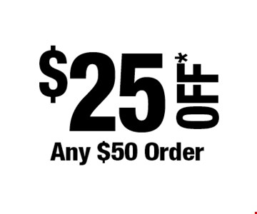 $25 OFF* Any $50 Order. *Cannot be combined with any other offers. Not valid on prior purchase. Must be presented at time of estimate. Offer expires 8/30/19.