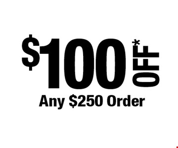 $100OFF*Any $250 Order. *Cannot be combined with any other offers. Not valid on prior purchase. Must be presented at time of estimate. Offer expires 12/6/19.