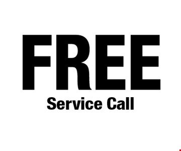 FREE Service Call. *Cannot be combined with any other offers. Not valid on prior purchase. Must be presented at time of estimate. Offer expires 12/6/19.