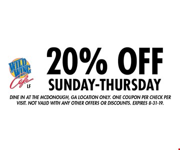 20% Off sunday-thursday. Dine in at the Mcdonough, GA location only. One coupon per check per visit. Not valid with any other offers or discounts. Expires 8-31-19.
