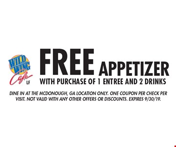 FREE appetizer with purchase of 1 entree and 2 drinks. Dine in at the Mcdonough, GA location only. One coupon per check per visit. Not valid with any other offers or discounts. Expires 9/30/19.