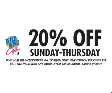 20% Off sunday-thursday. Dine in at the Mcdonough, GA location only. One coupon per check per visit. Not valid with any other offers or discounts. Expires 9/30/19.
