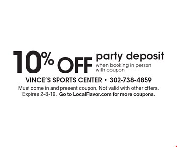 10% OFF party deposit when booking in person with coupon. Must come in and present coupon. Not valid with other offers. Expires 2-8-19. Go to LocalFlavor.com for more coupons.