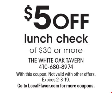 $5 OFF lunch check of $30 or more. With this coupon. Not valid with other offers. Expires 2-8-19. Go to LocalFlavor.com for more coupons.