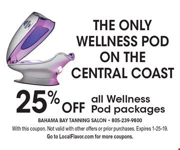 The Only Wellness Pod On The Central Coast. 25% Off all Wellness Pod packages. With this coupon. Not valid with other offers or prior purchases. Expires 1-25-19. Go to LocalFlavor.com for more coupons.