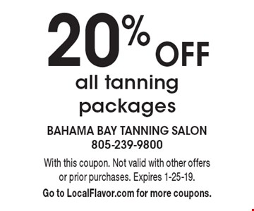 20% Off all tanning packages. With this coupon. Not valid with other offers or prior purchases. Expires 1-25-19. Go to LocalFlavor.com for more coupons.