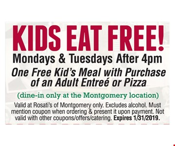 Kids eat free! Mondays & Tuesdays After 4pm. One Free Kid's Meal with Purchase of an Adult Entree or Pizza. (dine-in only at the Montgomery location). Valid at Rosati's of Oswego & Montgomery only. No order limit. Must mention coupon when ordering & present it upon payment. Not valid with other coupons/offers/catering. Expires 1/31/2019.