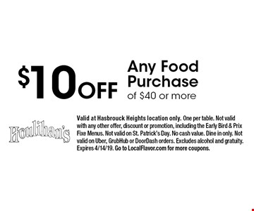 $10 Off Any Food Purchase of $40 or more. Valid at Hasbrouck Heights location only. One per table. Not valid with any other offer, discount or promotion, including the Early Bird & Prix Fixe Menus. Not valid on St. Patrick's Day. No cash value. Dine in only. Not valid on Uber, GrubHub or DoorDash orders. Excludes alcohol and gratuity. Expires 4/14/19. Go to LocalFlavor.com for more coupons.