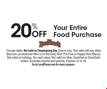 20% Off Your Entire Food Purchase. One per table. Not valid on Thanksgiving Day. Dine in only. Not valid with any other discount, promotional offer or on the Early Bird, Prix Fixe or Happy Hour Menus.Not valid on holidays. No cash value. Not valid on Uber, GrubHub or DoorDash orders. Excludes alcohol and gratuity. Expires 12-15-19.Go to LocalFlavor.com for more coupons.