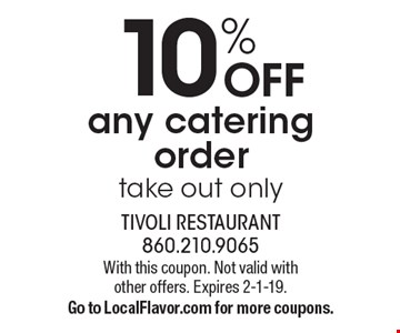 10% OFF any catering order take out only. With this coupon. Not valid with  other offers. Expires 2-1-19.Go to LocalFlavor.com for more coupons.