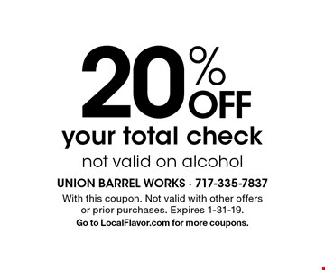 20% OFF your total check not valid on alcohol. With this coupon. Not valid with other offers or prior purchases. Expires 1-31-19. Go to LocalFlavor.com for more coupons.