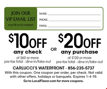 $10 Off any check of $60 or more pre-tax total - dine in/take-out. $20 Off any purchase of $120 or more pre-tax total - dine in/take-out. . With this coupon. One coupon per order, per check. Not valid with other offers, holidays or banquets. Expires 1-4-19. Go to LocalFlavor.com for more coupons.
