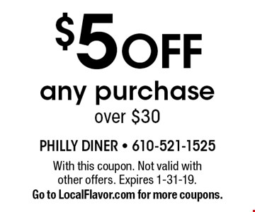 $5 off any purchase over $30. With this coupon. Not valid with other offers. Expires 1-31-19. Go to LocalFlavor.com for more coupons.